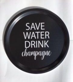 bricka-save-water-drink-champagne-svart.jpg